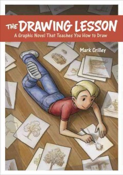 The Drawing Lesson : A Graphic Novel That Teaches You How to Draw