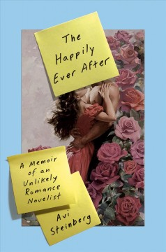 The happily ever after - a memoir of an unlikely romance novelist