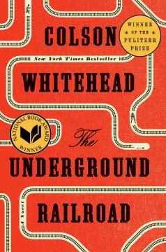 The underground railroad : a novel