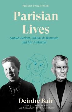 Parisian lives - Samuel Beckett, Simone de Beauvoir, and me - a memoir
