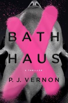 Bath haus - a thriller