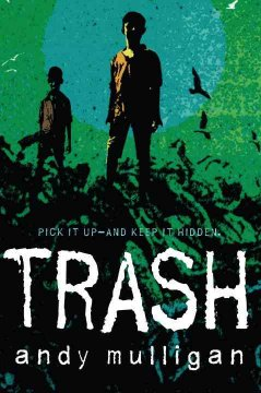 poverty in andy mulligans trash Trash: andy mulligan book in paperback find this pin and more on teaching cultural awareness and poverty through 'trash' by andy mulligan by tanya davies three friends, raphael, gardo and rat live on a heap of trash and spend their days sifting through other people's rubbish.