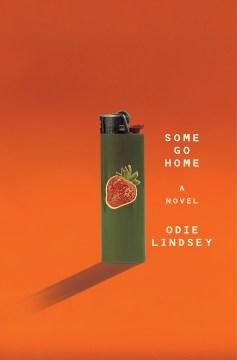 Some go home - a novel