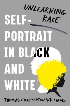 Self-portrait in black and white - unlearning race