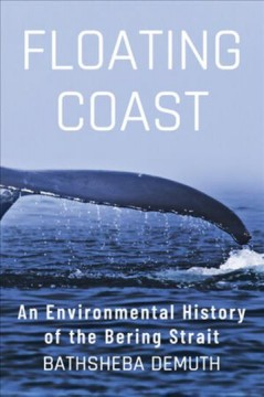 Floating coast - an environmental history of the Bering Strait