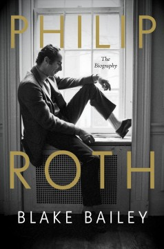 Philip Roth - the biography