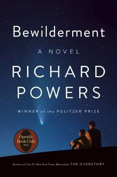 Bewilderment - a novel