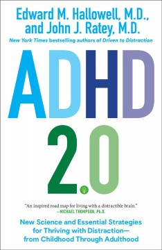 ADHD 2.0 - new science and essential strategies for thriving with distraction-from childhood through adulthood