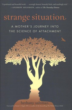 Strange situation - a mother's journey into the science of attachment