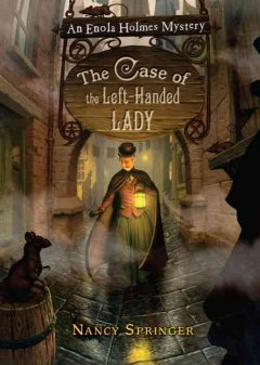 The Case of the Left-Handed Lady: An Enola Holmes Mystery