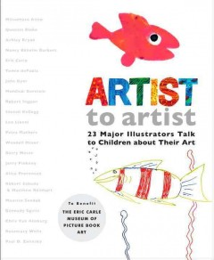 Artist to Artist : 23 Major Illustrators Talk to Children About Their Art