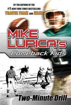 Two-Minute Drill: A Comeback Kids Novel Mike Lupica