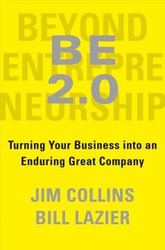 BE 2.0 (Beyond Entrepreneurship 2.0) Turning Your Business into an Enduring Great Company