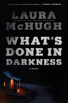 What's done in darkness - a novel