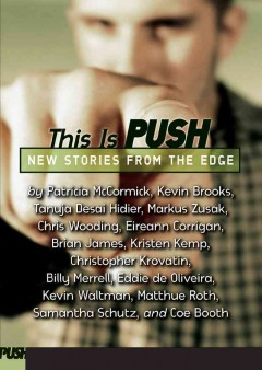 This is Push: New Stories from the Edge,