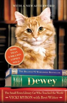 Dewey: The Small Town Library Cat Who Touched the World  , reviewed by: suze <br />