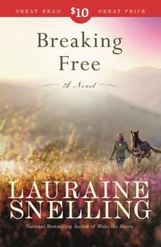Breaking free - a novel