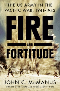 Fire and fortitude - the US Army in the Pacific War, 1941-1943