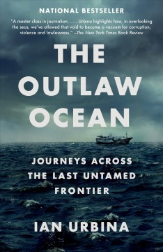 The Outlaw Ocean Journeys Across the Last Untamed Frontier