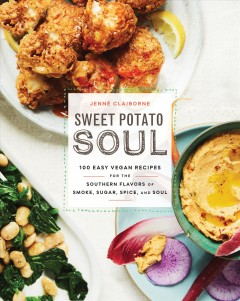 100 Easy Vegan Recipes for the Southern Flavors of Smoke, Sugar, Spice, and Soul