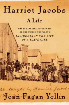 Harriet Jacobs : a life