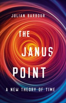 The Janus point - a new theory of time