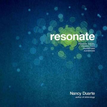 Resonate - present visual stories that transform audiences