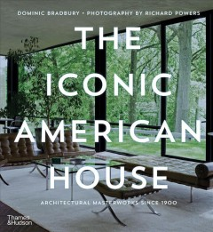 The Iconic American House - Architectural Masterworks Since 1900
