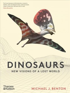 The Dinosaurs - New Visions of a Lost World