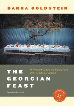 The Georgian feast - the vibrant culture and savory food of the Republic of Georgia