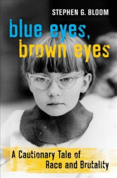 Blue Eyes, Brown Eyes - A Cautionary Tale of Race and Brutality
