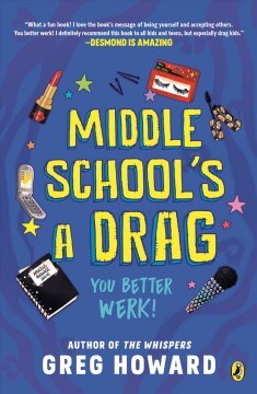 Middle school's a drag - you better werk!