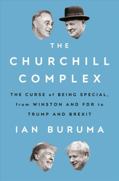 The Churchill complex - the curse of being special, from Winston and FDR to Trump and Brexit