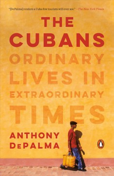 The Cubans Ordinary Lives in Extraordinary Times