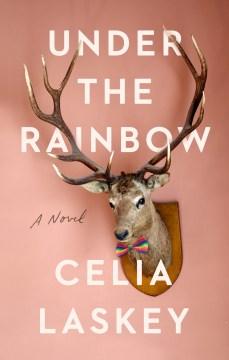 Under the rainbow - a novel