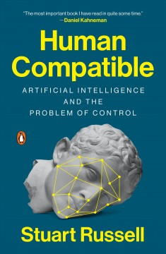 Human compatible - artificial intelligence and the problem of control