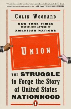 Union - the struggle to forge the story of United States nationhood