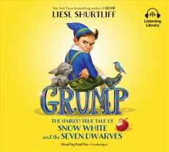 Grump: The Fairly True Tale of Snow White and the Seven Dwarves