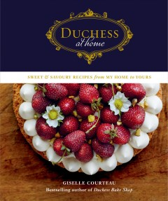 Duchess at home - sweet & savoury recipes from my home to yours
