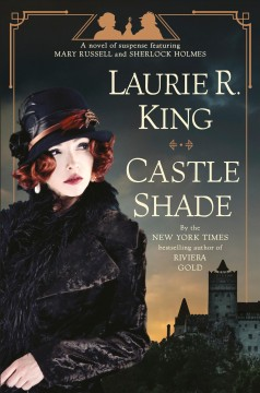 Castle shade - a novel of suspense featuring Mary Russell and Sherlock Holmes