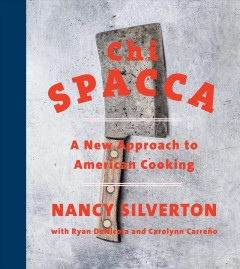 Chi Spacca - a new approach to American cooking