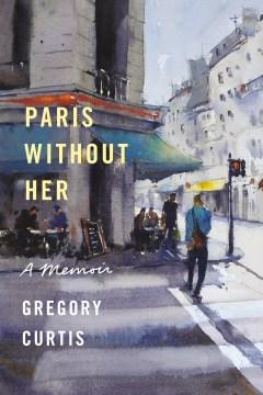 Paris without her - a memoir