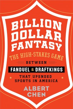Billion dollar fantasy - the high-stakes game between FanDuel & DraftKings that upended sports in America