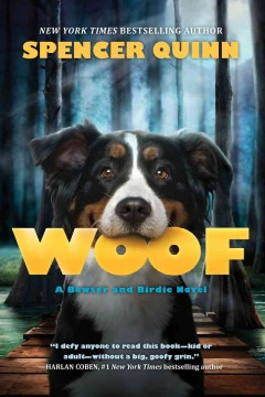 Woof : a Bowser and Birdie Novel, reviewed by: Mallory Henderson <br />