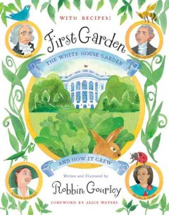 First Garden; The White House Garden and How it Grew