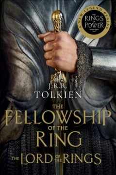 The Fellowship of the Ring Being the First Part of The Lord of the Rings