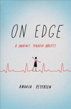 On edge : a journey through anxiety