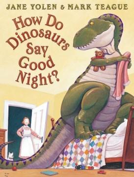 How do dinosaurs say goodnight?,