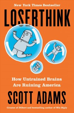 Loserthink - how untrained brains are ruining America