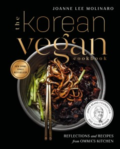 The Korean Vegan Cookbook Reflections and Recipes from Omma's Kitchen